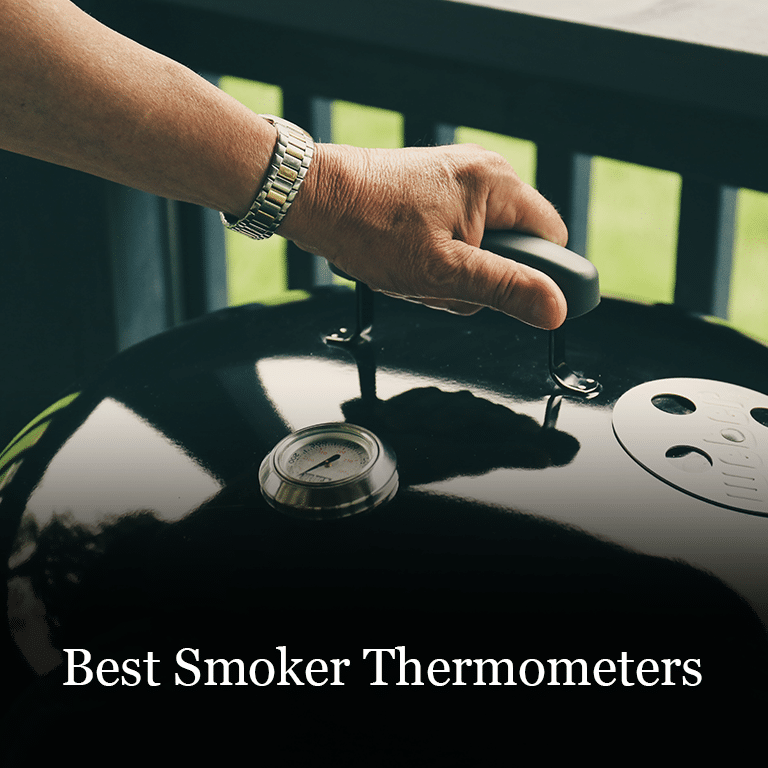The Best Smoker Thermometers